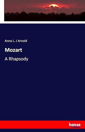 Bog, paperback Mozart af Anna L. J. Arnold