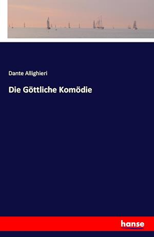 Bog, paperback Die Gottliche Komodie af Dante Allighieri