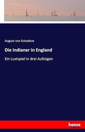 Bog, paperback Die Indianer in England af August Von Kotzebue
