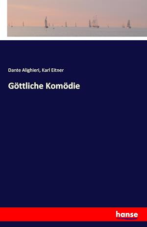 Bog, paperback Gottliche Komodie af Dante Alighieri, Karl Eitner