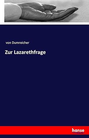 Bog, paperback Zur Lazarethfrage af Von Dumreicher