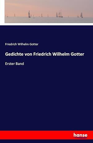 Bog, paperback Gedichte Von Friedrich Wilhelm Gotter af Friedrich Wilhelm Gotter