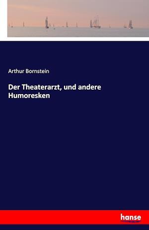 Bog, paperback Der Theaterarzt, Und Andere Humoresken af Arthur Bornstein