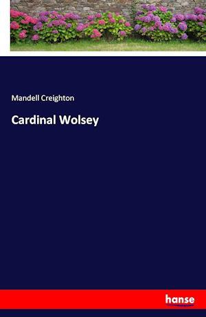 Bog, paperback Cardinal Wolsey af Mandell Creighton