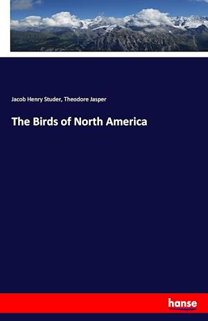 Bog, paperback The Birds of North America af Theodore Jasper, Jacob Henry Studer