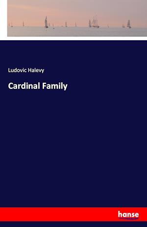 Bog, paperback Cardinal Family af Ludovic Halevy