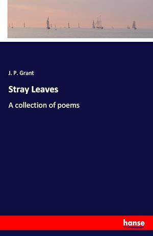 Bog, paperback Stray Leaves af J. P. Grant