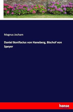 Bog, paperback Daniel Bonifacius Von Haneberg, Bischof Von Speyer af Magnus Jocham