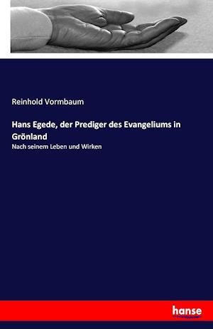 Bog, paperback Hans Egede, Der Prediger Des Evangeliums in Gronland af Reinhold Vormbaum
