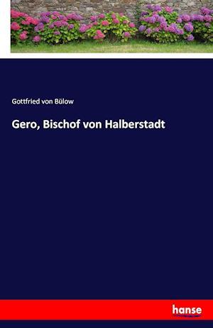 Bog, paperback Gero, Bischof Von Halberstadt af Gottfried Von Bulow