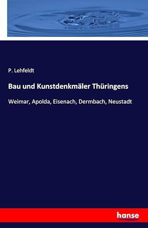 Bog, paperback Bau Und Kunstdenkmaler Thuringens af P. Lehfeldt