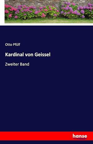 Bog, paperback Kardinal Von Geissel af Otto Pfulf