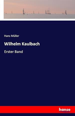 Bog, paperback Wilhelm Kaulbach af Hans Muller