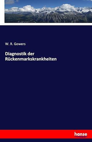 Bog, paperback Diagnostik Der Ruckenmarkskrankheiten af W. R. Gowers