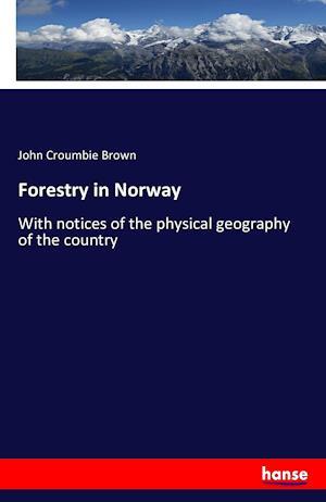 Bog, paperback Forestry in Norway af John Croumbie Brown
