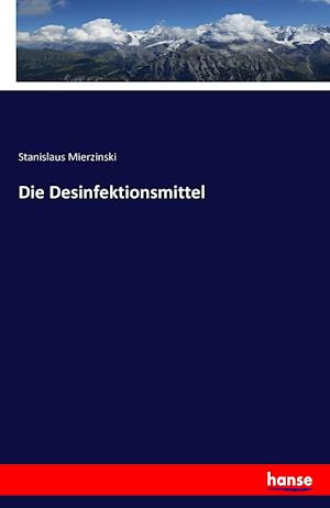 Bog, paperback Die Desinfektionsmittel af Stanislaus Mierzinski