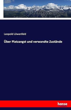 Bog, paperback Uber Platzangst Und Verwandte Zustande af Leopold Lowenfeld