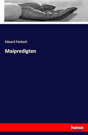 Bog, paperback Maipredigten af Eduard Fentsch
