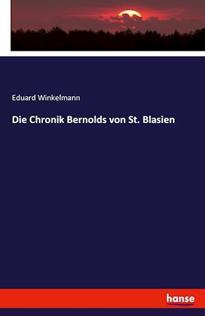 Bog, paperback Die Chronik Bernolds Von St. Blasien af Eduard Winkelmann