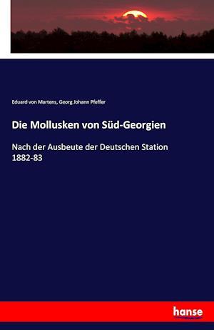 Bog, paperback Die Mollusken Von Sud-Georgien af Georg Johann Pfeffer, Eduard Von Martens