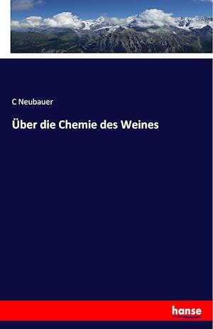 Bog, paperback Uber Die Chemie Des Weines af C. Neubauer