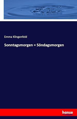 Bog, paperback Sonntagsmorgen = Sondagsmorgen af Emma Klingenfeld