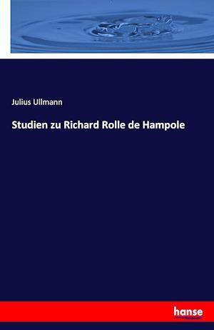 Bog, paperback Studien Zu Richard Rolle de Hampole af Julius Ullmann