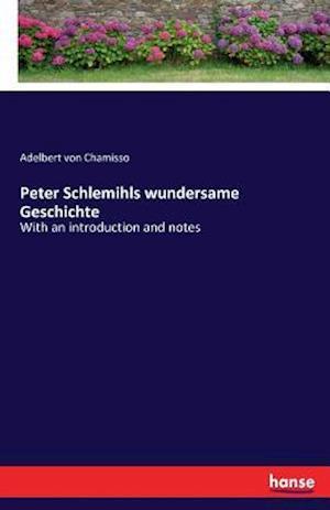 Bog, paperback Peter Schlemihls Wundersame Geschichte af Adelbert Von Chamisso