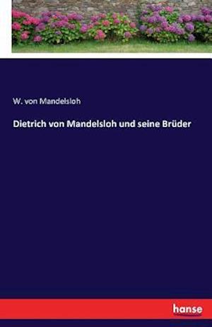 Bog, paperback Dietrich Von Mandelsloh Und Seine Bruder af W. Von Mandelsloh