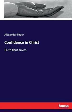 Bog, paperback Confidence in Christ af Alexander Pitzer