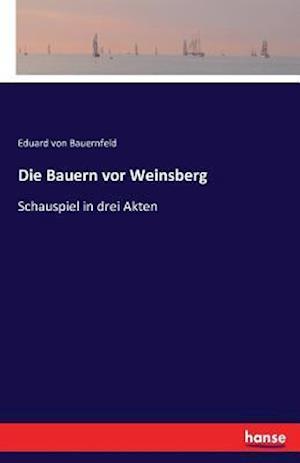 Bog, paperback Die Bauern VOR Weinsberg af Eduard Von Bauernfeld