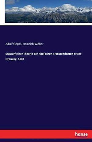 Bog, paperback Entwurf Einer Theorie Der Abel'schen Transcendenten Erster Ordnung, 1847 af Adolf Gopel, Heinrich Weber