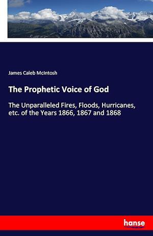 Bog, paperback The Prophetic Voice of God af James Caleb McIntosh