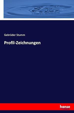 Bog, paperback Profil-Zeichnungen af Gebruder Stumm