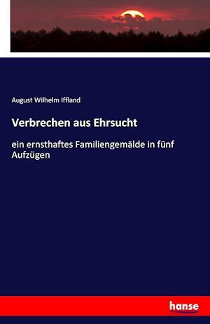 Bog, paperback Verbrechen Aus Ehrsucht af August Wilhelm Iffland