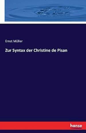 Bog, paperback Zur Syntax Der Christine de Pisan af Ernst Muller