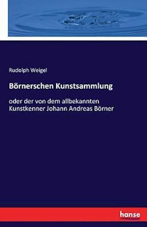 Bog, paperback Bornerschen Kunstsammlung af Rudolph Weigel