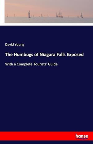Bog, paperback The Humbugs of Niagara Falls Exposed af David Young
