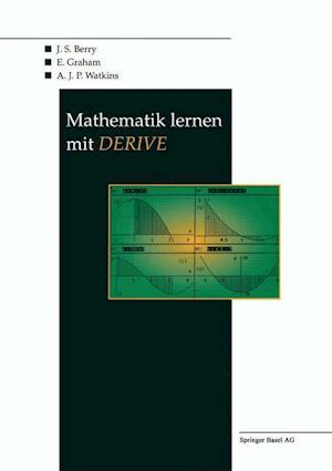 Mathematik Lernen Mit Derive af J. Berry, A. J. P. Watkins, E. Graham