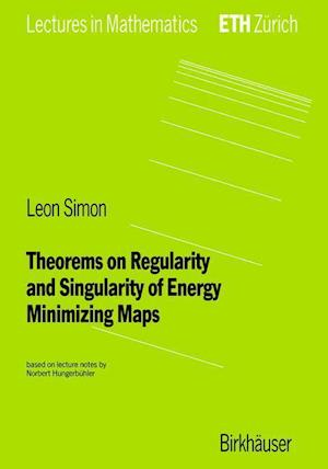 Theorems on Regularity and Singularity of Energy-minimizing Maps af Leon Simon