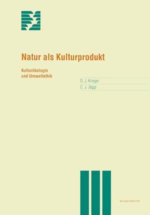 Natur ALS Kulturprodukt af Christian Jdggi, Christian Jaggi, David Krieger