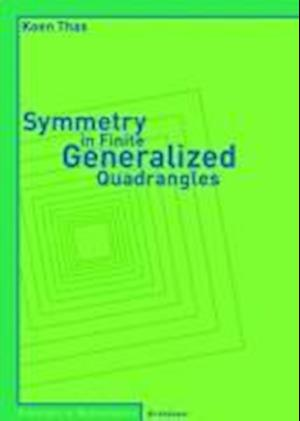 Symmetry in Finite Generalized Quadrangles af Koen Thas