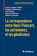 La Correspondance Entre Henri Poincare, Les Astronomes, Et Les Geodesiens (Publications Des Archives Henri Poincar Publications of the)