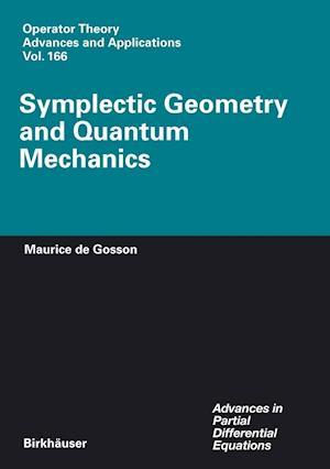Symplectic Geometry and Quantum Mechanics af Maurice de Gosson