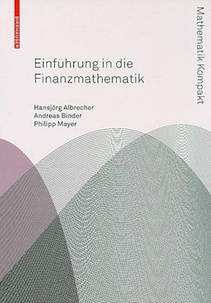 Einfuhrung in Die Finanzmathematick af Philipp Mayer, Andreas Binder, Hansjorg Albrecher