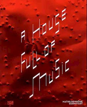 A House Full of Music af Ralf Beil