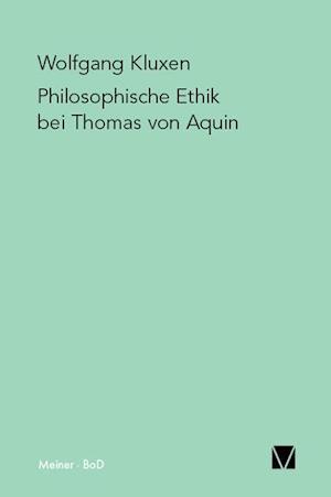 Philosophische Ethik Bei Thomas Von Aquin af Wolfgang Kluxen