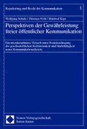 Perspektiven Der Gewahrleistung Freier Offentlicher Kommunikation af Manfred Kops, Thorsten Held, Wolfgang Schulz