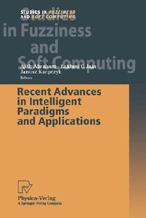 Recent Advances in Intelligent Paradigms and Applications af Janusz Kacprzyk, Lakhmi C Jain, L C Jain
