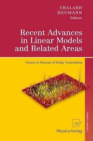 Recent Advances in Linear Models and Related Areas af Heumann C Shalabh, Christian Heumann